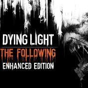Dying Light Enhanced Edition The Following